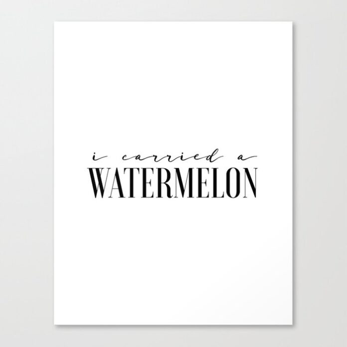 fun prints funny poster i carried a watermelon inspirational quotes watermelon poster dirty dancing canvas print typohouseart