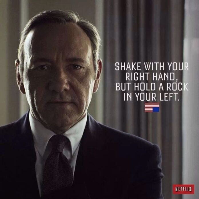 probably not words to live but these frank underwood