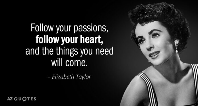 elizabeth taylor quote follow your passions follow your