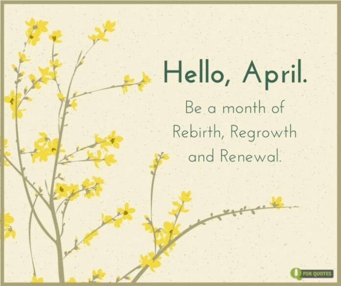 hello april april quotes birthday month quotes april