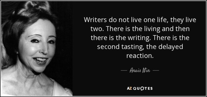 anais nin quote writers do not live one life they live two