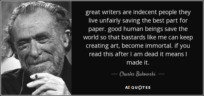 charles bukowski quote great writers are indecent people