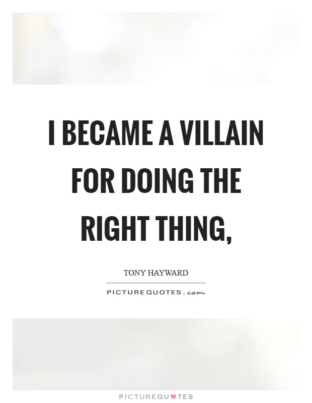 i became a villain for doing the right thing picture quotes