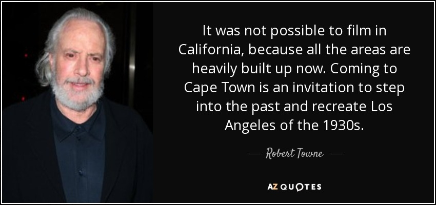 robert towne quote it was not possible to film in