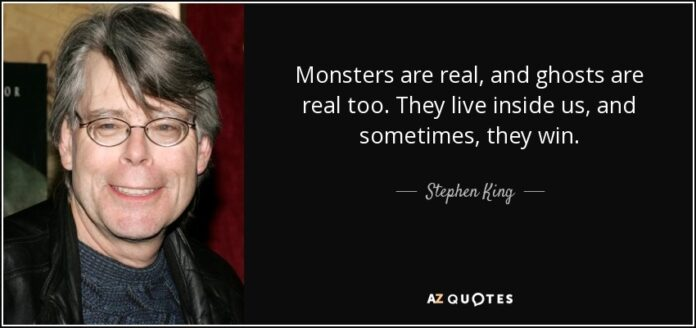 stephen king quote monsters are real and ghosts are real