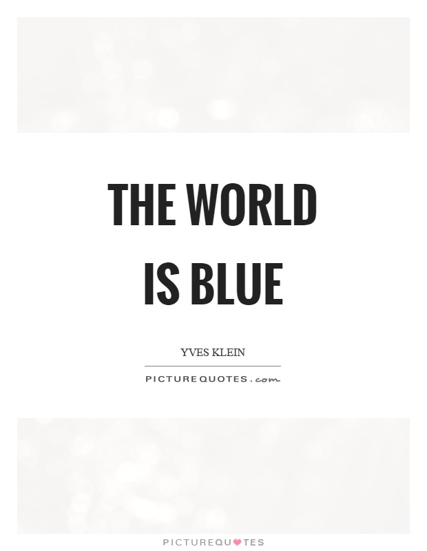 the world is blue picture quotes