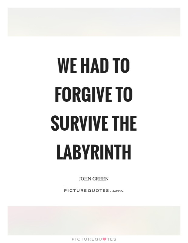 we had to forgive to survive the larinth picture quotes