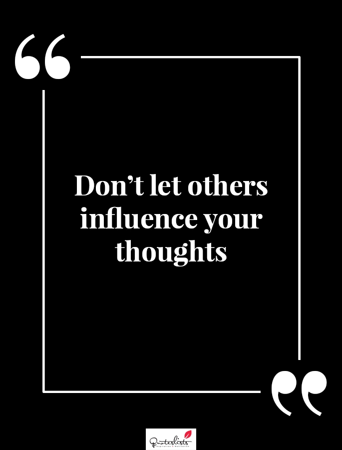 motivation quote dont let others influence your thoughts