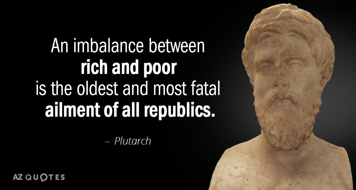 plutarch quote an imbalance between rich and poor is the