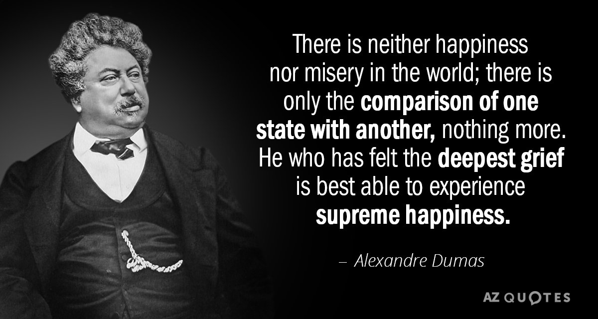 alexandre dumas quote there is neither happiness nor misery
