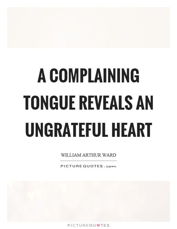 a complaining tongue reveals an ungrateful heart picture
