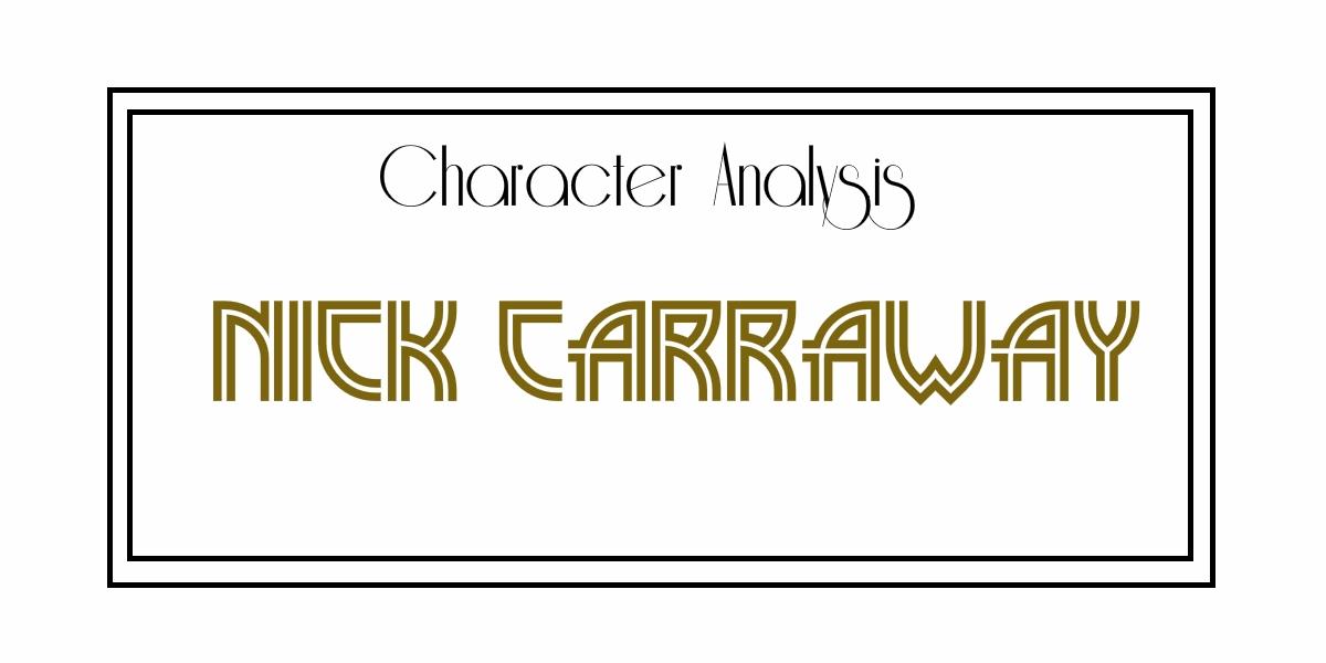character analysis nick carraway overanalysing literature