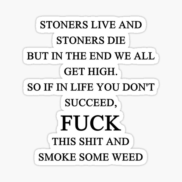 stoner quote stickers redbubble