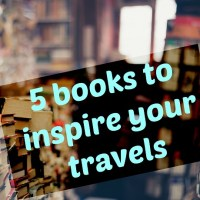Books to inspire your travels