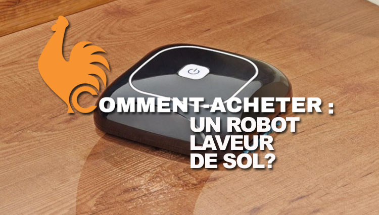 premium selection 352d7 c7a35 Robot laveur de sols  Guide d achat, Test avis. Meilleur Comparatif 2019