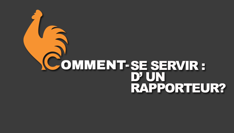 Comment se servir d'un rapporteur?