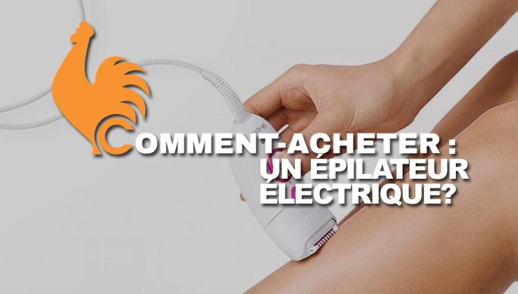 comment-acheter-epilateur-electrique