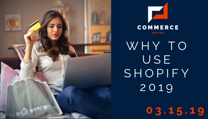 Why you should use Shopify Early 2019