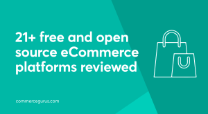 Opensource eCommerce - 21+ Completely Free Platforms