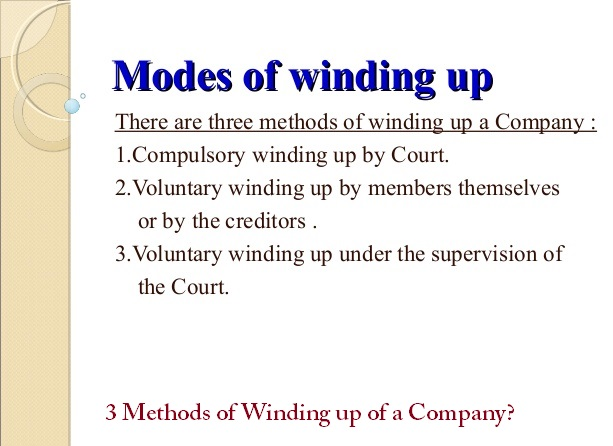 3 Methods of Winding up of a Company?