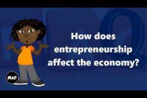 5 Reasons Why Entrepreneurs Improve the Economy