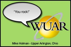 "WUAR Testimonial stating ""You Rock"" - Mike Holman, Upper Arlington Ohio"