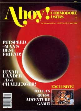 Ahoy! Issue 4 - April 1984 - PETSPEED - Lunar Lander - Commodore Vic 20 & C64