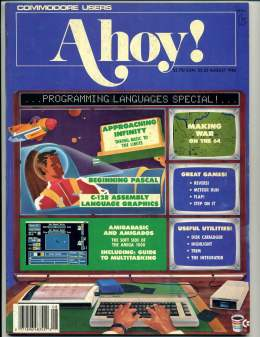 Ahoy! Issue 32 - August 1986 - Programming Languages - C128 Assembly - Beginning Pascal - War - Commodore Vic 20 & C64 128 Amiga
