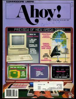 Ahoy! Issue 40 - April 1987 - Amiga 2000 Preview - PC - Commodore Vic 20 & C64 128 Amiga