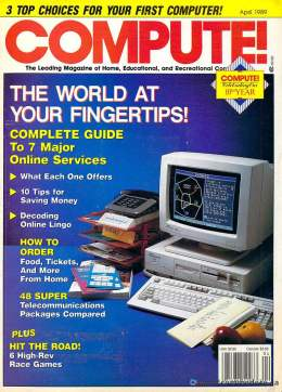 Compute! Magazine Issue #107 - April 1989 - Commodore 128 - 64 - Victor - Jack Tramiel - IBM PC - Apple II - Amiga - Atari - Online Services