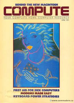 Compute! Magazine Issue #128 - April 1991 - IBM PC - Clones - Amiga - Apple - Modems Keyboards