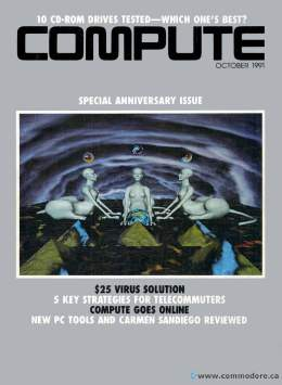 Compute! Magazine Issue #134 - October 1991 -  IBM PC - Clones - Amiga - Apple - Hard Disk Compression - DOS 5 Microsoft - Vide - Virus - Telecomuters - Online