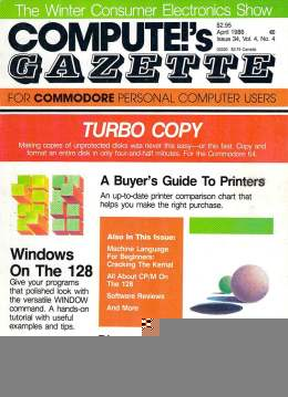 Compute Gazette - Issue 34 - April 1986 - Winter CES Consumer Electronics Shot - Windows on the 128 - Printers Buyers Guide - Commodore VIC-20 64 128 Amiga