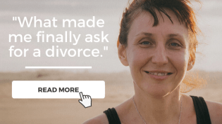 What made me decide to ask for a divorce?