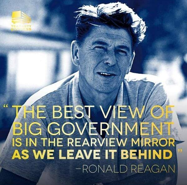 The best view of big government is in the rearview mirror as we leave it behind.