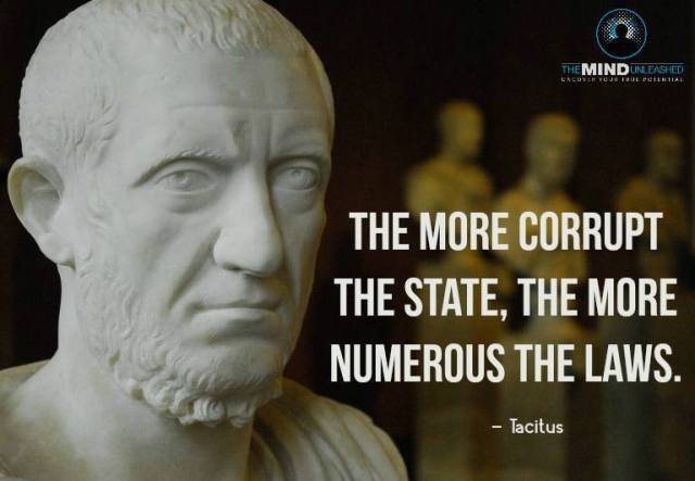 The more corrupt the state, the more numerous the laws