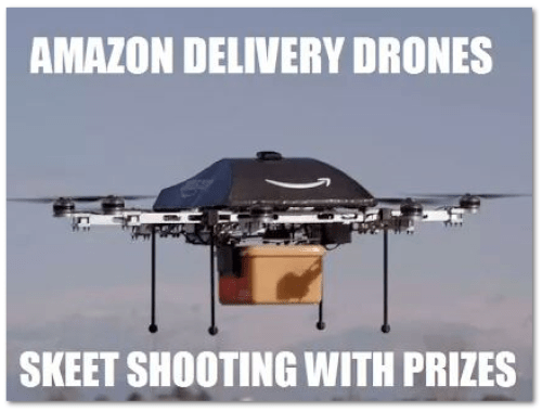 Amazon Delivery Drones. Skeet Shooting With Prizes