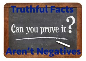 truthful facts aren't negatives