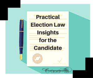 Practical Election Law Insights for the Candidate