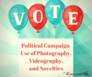 Political Campaign Use of Photography, Videography, and Novelties