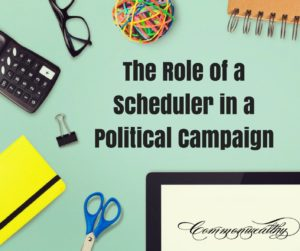 The Role of a Schedulerin a Political Campaign