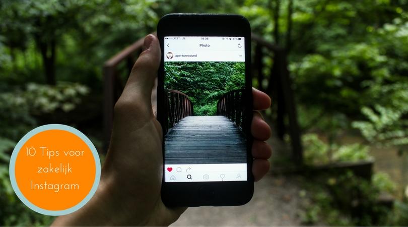 Tien tips voor zakelijk Instagram gebruik