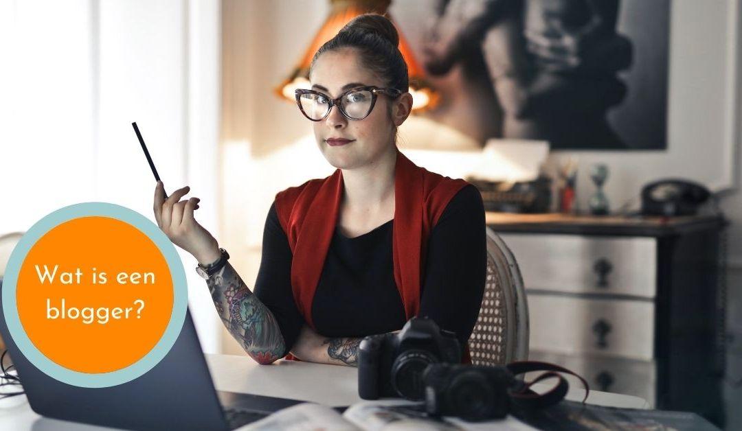 Wat is een blogger?
