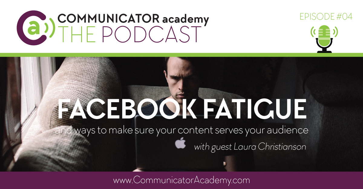 Podcast Episode 04: Facebook Fatigue with Guest Laura Christianson