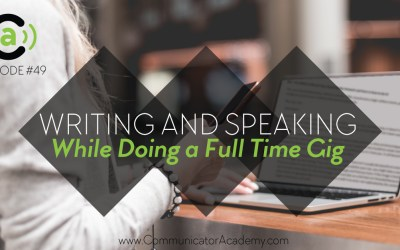 Eps. #49 Writing and Speaking While Doing a Full Time Gig (mom dad)