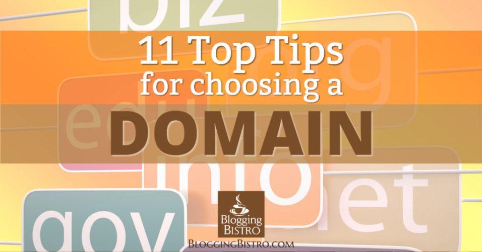 11 Top Tips for Choosing a Domain | Laura Christianson | BloggingBistro.com