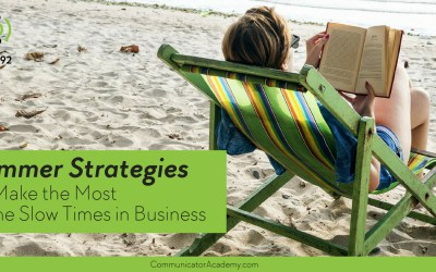 Summer Strategies To Make The Most of the Slow Times in Business