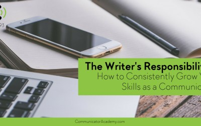 Eps. #93: The Writer's Responsibilities: How to Consistently Grow Your Skills as a Communicator