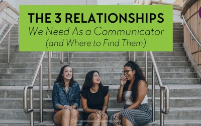 Eps. #118: The 3 Relationships We Need As a Communicator (and Where to Find Them)