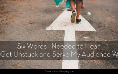 Six Words I Needed to Hear to Get Unstuck and Serve My Audience Well by Bethany Howard